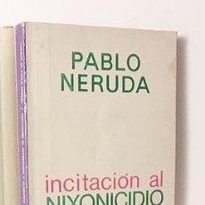 Libros de segunda mano: NERUDA : INCITACIÓN AL NIXONICIDIO Y ALABANZA DE LA REVOLUCIÓN CHILENA (1ª ED. QUIMANTÚ LTDA. Lote 110688015