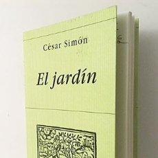 Libros de segunda mano: CÉSAR SIMÓN : EL JARDÍN. (1ª ED, 1997. HIPERIÓN ED. Lote 266983184