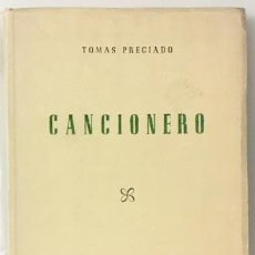 Libros de segunda mano: TOMÁS PRECIADO : CANCIONERO. (COLECCIÓN ESCALAMO. MADRID, 1953. 1ª ED. . Lote 110938435