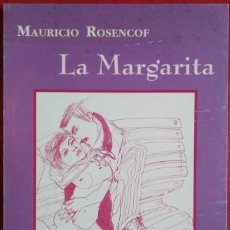 Libros de segunda mano: MAURICIO ROSENCOF . LA MARGARITA. Lote 110974031