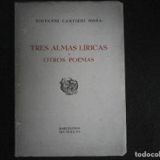 Libros de segunda mano: TRES ALMAS LIRICAS Y OTROS POEMAS GIOVANNI CANTIERI MORA. Lote 111016191