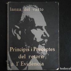 Libros de segunda mano: LANZA DEL VASTO PRINCIPIS I PRECEPTES DEL RETORN A LA EVIDENCIA. Lote 111056075
