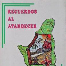 Libros de segunda mano: RECUERDOS AL ATARDECER POR TIERRAS DEL ABADENGO. Lote 111354059