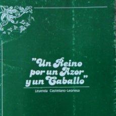 Libros de segunda mano: UN REINO POR UN AZOR Y UN CABALLO LEYENDA CASTELLANO LEONESA. Lote 111354991