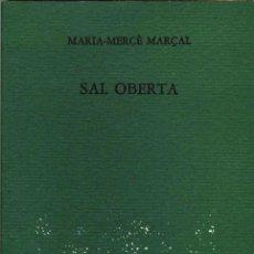 Libros de segunda mano: SAL OBERTA - MARIA MERCÈ MARÇAL - LLIBRES DEL MALL 1982.. Lote 111526087