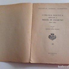 Libros de segunda mano: CORONA POETICA DEDICADA A M. DE UNAMUNO 1964 CENTRO DE ESTUDIOS SALMANTINOS. Lote 111593535