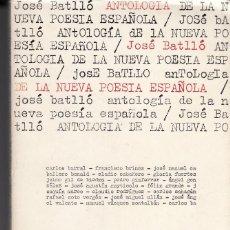 Libros de segunda mano: JOSÉ BATLLO: ANTOLOGÍA DE LA NUEVA POESÍA ESPAÑOLA. BARCELONA, EL BARDO, 1968. Lote 111615639