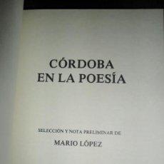 Libros de segunda mano: CÓRDOBA EN LA POESÍA, MARIO LÓPEZ, ED. CAJA PROVINCIAL, DEDICADO POR EL AUTOR. Lote 111623967