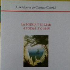 Libros de segunda mano: LA POESÍA Y EL MAR (LUIS ALBERTO DE CUENCA, COORDINADOR). Lote 111812552