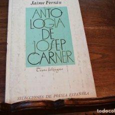 Libros de segunda mano: ANTOLOGIA DE JOSEP CARNER. JAIME FERRAN. PLAZA Y JANÉS 1977. 1ª EDICIÓN. Lote 111922103
