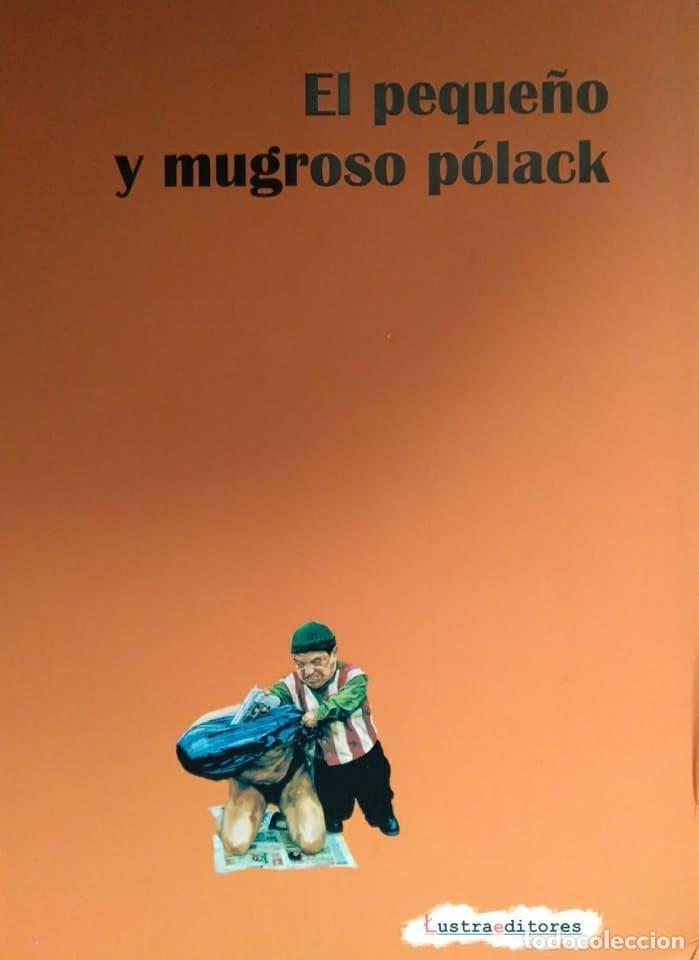 BRUNO POLACK (LIMA, PERÚ, 1978): EL PEQUEÑO Y MUGROSO PÓLACK (Libros de Segunda Mano (posteriores a 1936) - Literatura - Poesía)