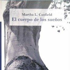 Libros de segunda mano: MARTHA L. CANFIELD (MONTEVIDEO, 1949): EL CUERPO DE LOS SUEÑOS. Lote 111945475