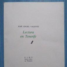 Libros de segunda mano: JOSÉ ÁNGEL VALENTE: LECTURA EN TENERIFE. Lote 111969763