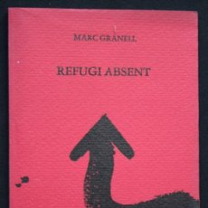 Libros de segunda mano: REFUGI ABSENT - MARC GRANELL - EDICIONS DEL MALL,. Lote 112153679