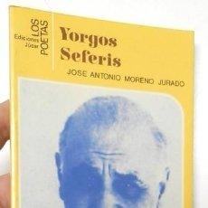 Libros de segunda mano: YORGOS SEFERIS - JOSÉ ANTONIO MORENO JURADO. Lote 127743000