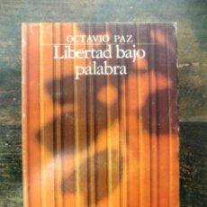 Libros de segunda mano: LIBERTAD BAJO PALABRA; OCTAVIO PAZ; FONDO DE CULTURA ECONÓMICA, 1983; 9681615298. Lote 112423555