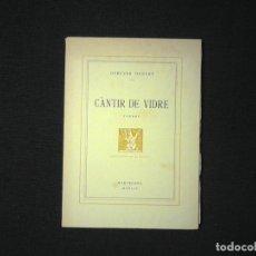Libros de segunda mano: CANTIR DE VIDRE OLEGUER HUGUET. Lote 112571315