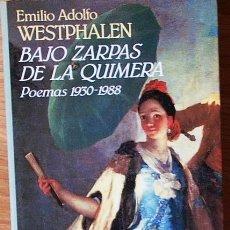 Libros de segunda mano: BAJO ZARPAS DE LA QUIMERA. EMILIO ADOLFO WESTPHALEN. POEMAS 1930-1988 1ª ED. Lote 112714923