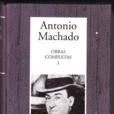 Libros de segunda mano: ANTONIO MACHADO - OBRAS COMPLETAS I - RBA 2005. Lote 112766019