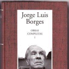 Libros de segunda mano: JORGE LUIS BORGES - OBRAS COMPLETAS I - RBA 2005. Lote 112766187