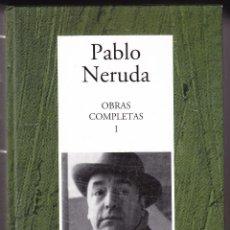 Libros de segunda mano: PABLO NERUDA - OBRAS COMPLETAS I - RBA 2005. Lote 112766399
