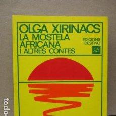 Libros de segunda mano: LA MOSTELA AFRICANA I ALTRES CONTES, DE OLGA XIRINACS (EN CATALAN). Lote 112805539