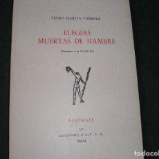Libros de segunda mano: ELEGÍAS MUERTAS DE HAMBRE..- PEDRO GARCÍA CABRERA.-, RIALP 1975, 1ª ED-, INTONSO. Lote 112866851