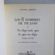 Libros de segunda mano: RAFAEL ALBERTI // LOS 8 NOMBRES DE PICASSO Y NO DIGO MAS DE LO QUE NO DIGO // 1970 . Lote 112913931