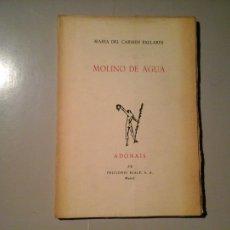 Libros de segunda mano: MARÍA DEL CARMEN PALLARES. MOLINO DE AGUA. DEDICATORIA AUTÓGRAFA. 1ª ED. 1980. ADONAIS.POESÍA. RARO.. Lote 113213815