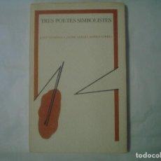 Libros de segunda mano: LIBRERIA GHOTICA. TRES POETES SIMBOLISTES. JOSEP ESTADELLA, JAUME AGELET I MARIUS TORRES.1986. Lote 113352631