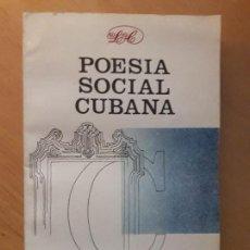 Libros de segunda mano: POESÍA SOCIAL CUBANA EDITORIAL LETRAS CUBANAS AÑO 1985. Lote 113615475