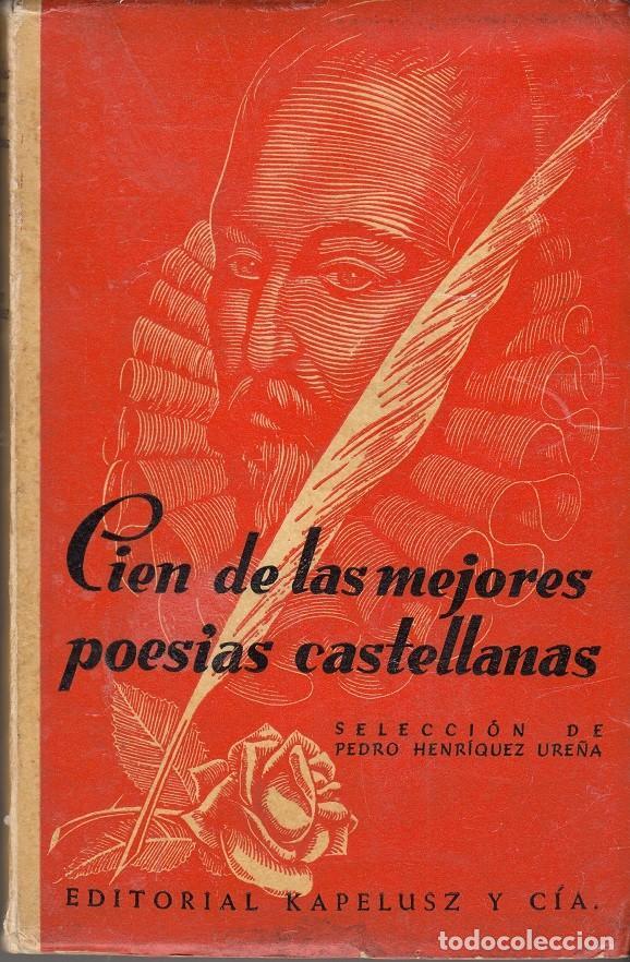 PEDRO HENRIQUEZ UREÑA - SELECCION DE CIEN DE LAS MEJORES POESIAS CASTELLANAS (Libros de Segunda Mano (posteriores a 1936) - Literatura - Poesía)