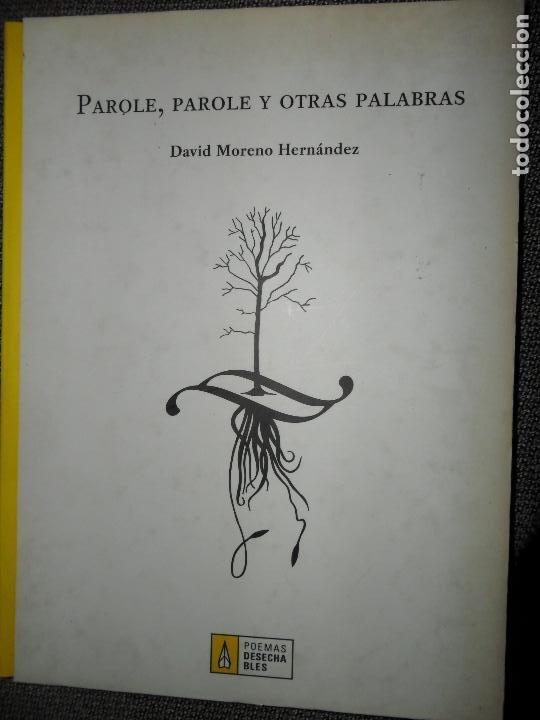 PAROLE PAROLE Y OTRAS PALABRAS, DAVID MORENO, (Libros de Segunda Mano (posteriores a 1936) - Literatura - Poesía)