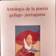 Libros de segunda mano: ANTOLOGÍA DE LA POESÍA GALLEGO-PORTUGUESA, ALHAMBRA CLÁSICOS, MADRID, 1989. Lote 114100111