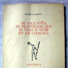Libros de segunda mano: DE UNA NIÑA DE PROVINCIAS QUE SE VINO A VIVIR EN UN CHAGALL, DE BLANCA ANDREU. Lote 114402371
