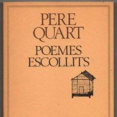Libros de segunda mano: POEMES ESCOLLITS - PERE QUART - EN CATALAN *. Lote 114454587