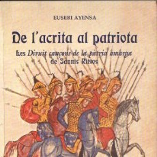 Libros de segunda mano: EUSEBI AYENSA : DE L'ACRITA AL PATRIOTA - LES DIVUIT CANÇONS DE JANNIS RITSOS (CSIC, 2003). Lote 114471475