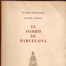 Libros de segunda mano: RICARD PERMANYER : EL SOMRÍS DE BARCELONA (QUADERNS LITERARIS, 1951) CATALÁN. Lote 114671647