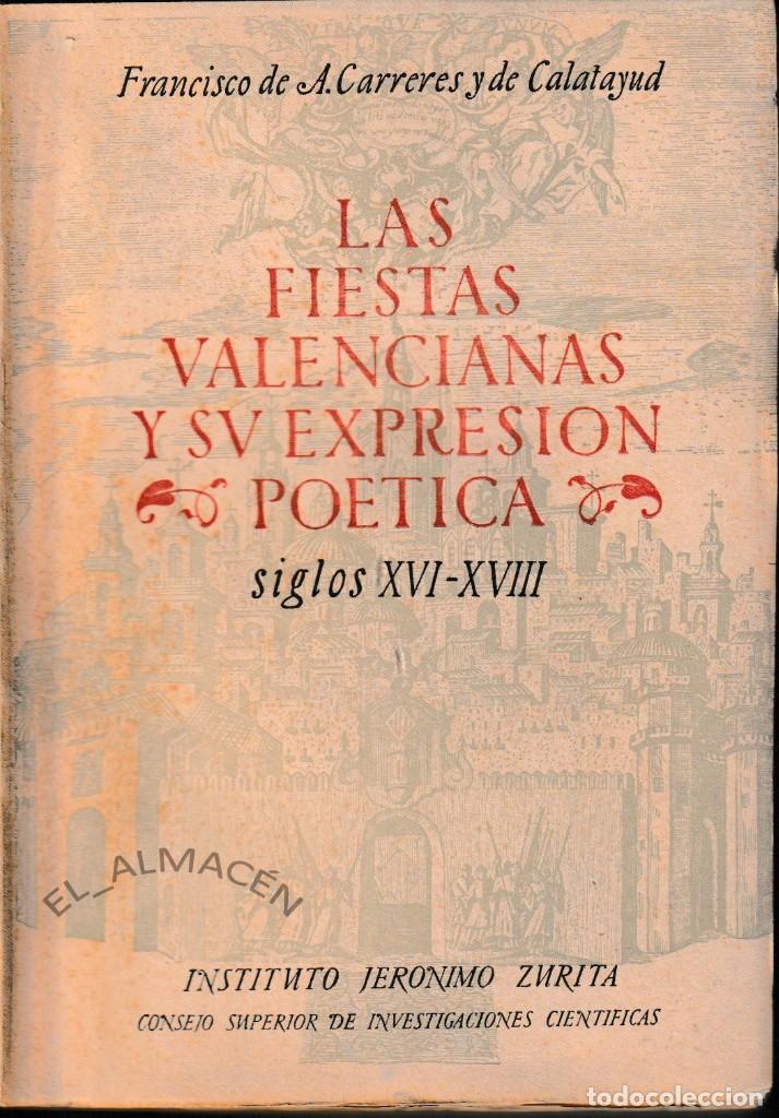 LAS FIESTAS VALENCIANAS Y SU EXPRESIÓN POÉTICA (F. CARRERES 1949) SIN USAR (Libros de Segunda Mano (posteriores a 1936) - Literatura - Poesía)