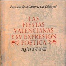 Libros de segunda mano: LAS FIESTAS VALENCIANAS Y SU EXPRESIÓN POÉTICA (F. CARRERES 1949) SIN USAR. Lote 114718347