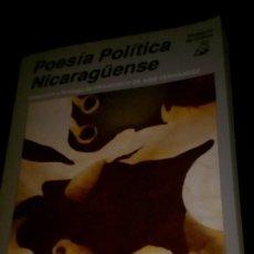 Libros de segunda mano: POESÍA POLÍTICA NICARAGÜENSE - FRANCISCO DE ASÍS FERNANDEZ, PRÓLOGO - MANAGUA 1986. Lote 114928927