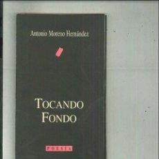 Libros de segunda mano: TOCANDO FONDO. ANTONIO MORENO HERNÁNDEZ. Lote 53906691