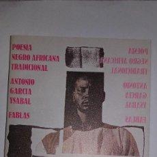 Libros de segunda mano: POESÍA NEGRO AFRICANA TRADICIONAL - ANTONIO GARCÍA YSABAL - FABLAS - CANARIAS - 1ª EDICIÓN 1983. Lote 115058891