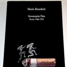 Libros de segunda mano: INVENTARIO DOS, POESÍA 1986-1991; MARIO BENEDETTI - VISOR 2000. Lote 130625676