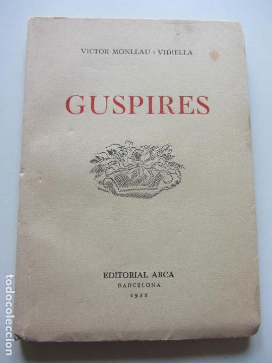 VICTOR MONLLAU GUSPIRES EDITORIAL ARCA BARCELONA 1952 CSD101 (Libros de Segunda Mano (posteriores a 1936) - Literatura - Poesía)