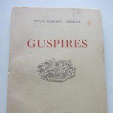 Libros de segunda mano: VICTOR MONLLAU GUSPIRES EDITORIAL ARCA BARCELONA 1952 CSD101. Lote 115190227