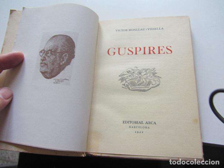 Libros de segunda mano: VICTOR MONLLAU GUSPIRES EDITORIAL ARCA BARCELONA 1952 CSD101 - Foto 2 - 115190227
