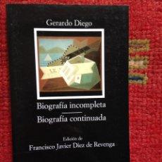 Libros de segunda mano: BIOGRAFIA INCOMPLETA GERARDO DIEGO CATEDRA Nº552 1ª ED. 2004. Lote 115531007