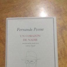 Libros de segunda mano: FERNANDO PESSOA , UN CORAZON DE NADIE , ANTOLOGIA POETICA 1913 - 1935 . Lote 115614835