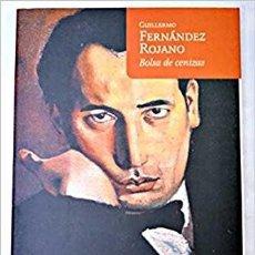 Libros de segunda mano: BOLSA DE CENIZAS - GUILLERMO FERNÁNDEZ ROJANO. Lote 115615819